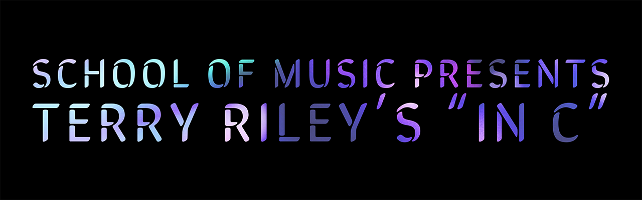 Graphic Image - School of Music presents Terry Riley